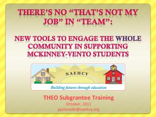 THEO Subgrantee Training October, 2011 pjulianelle@naehcy