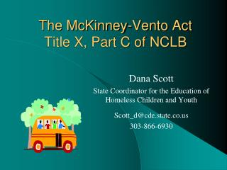 The McKinney-Vento Act Title X, Part C of NCLB