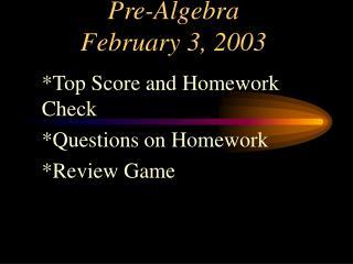 Pre-Algebra February 3, 2003