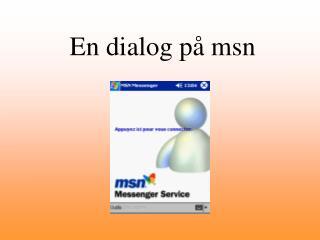 En dialog på msn