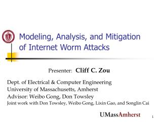 Modeling, Analysis, and Mitigation  of Internet Worm Attacks