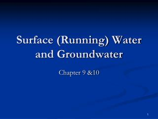 Surface (Running) Water and Groundwater