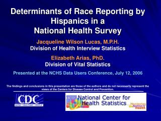 Determinants of Race Reporting by Hispanics in a                           National Health Survey