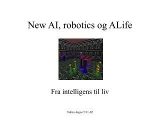 New AI, robotics og ALife