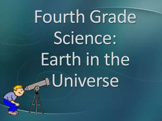 Fourth Grade Science: Earth in the Universe