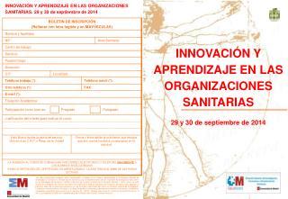 INNOVACIÓN Y APRENDIZAJE EN LAS ORGANIZACIONES SANITARIAS 29 y 30 de septiembre de 2014