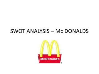 SWOT ANALYSIS – Mc DONALDS