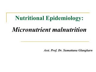 Nutritional Epidemiology:  Micronutrient malnutrition