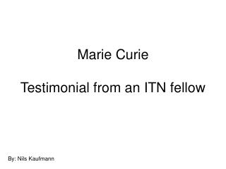 Marie Curie  Testimonial from an ITN fellow