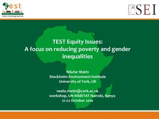 TEST Equity Issues:  A focus on reducing poverty and gender inequalities Nilufar Matin