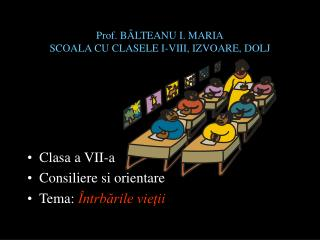 Prof. B ÂLTEANU I. MARIA SCOALA CU CLASELE I-VIII, IZVOARE, DOLJ