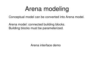 Arena modeling