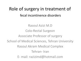 Role of surgery in treatment of  fecal incontinence disorders