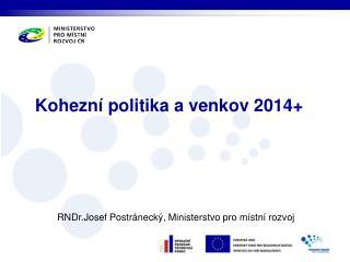 Kohezní politika a venkov 2014+