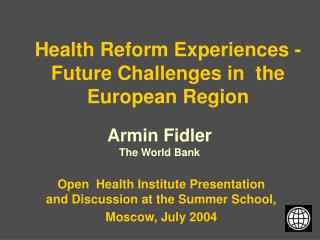 Health Reform Experiences - Future Challenges in  the European Region