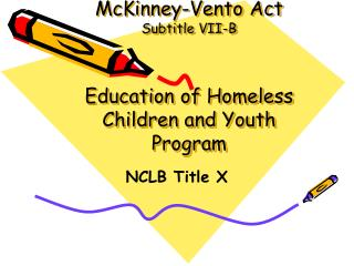 McKinney-Vento Act Subtitle VII-B Education of Homeless Children and Youth Program