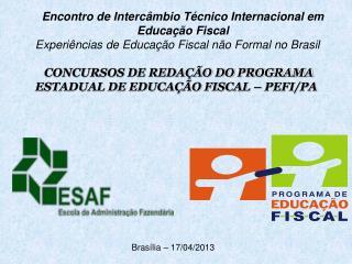 Encontro de Interc�mbio T�cnico Internacional em Educa��o Fiscal