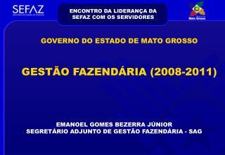 EMANOEL GOMES BEZERRA JÚNIOR SEGRETÁRIO ADJUNTO DE GESTÃO FAZENDÁRIA - SAG