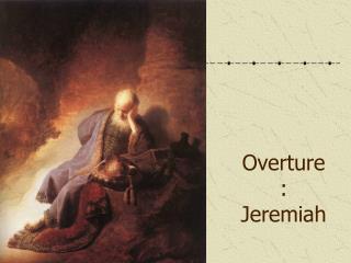 Overture: Jeremiah