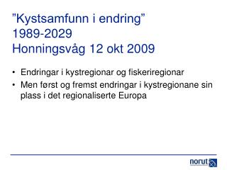 """""""Kystsamfunn i endring""""  1989-2029 Honningsvåg 12 okt 2009"""