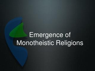 Emergence of Monotheistic Religions