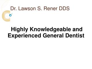 Highly Knowledgeable and Experienced General Dentist