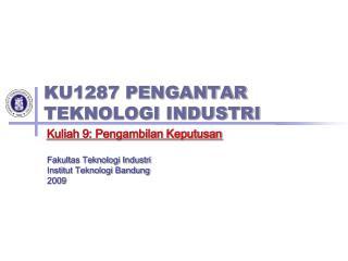 KU1287 PENGANTAR  TEKNOLOGI INDUSTRI