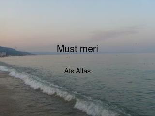 Must meri