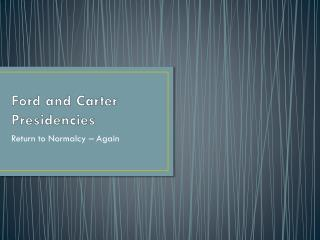 Ford and Carter Presidencies