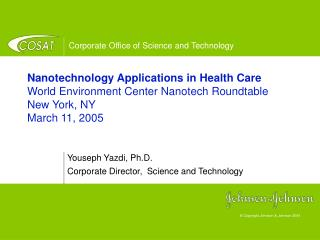 Youseph Yazdi, Ph.D. Corporate Director,  Science and Technology