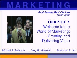 CHAPTER 1 Welcome to the  World of Marketing: Creating and Delivering Value