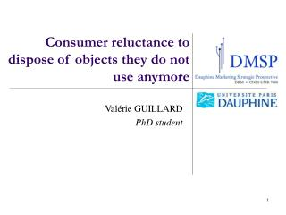 Consumer reluctance to dispose of objects they do not use anymore