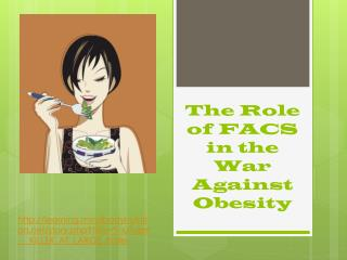 The Role of FACS in the War Against Obesity