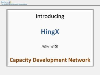 Introducing  HingX now  with  Capacity  Development Network