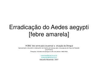 Erradicação do Aedes aegypti [febre amarela]
