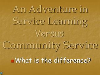 An Adventure in Service Learning
