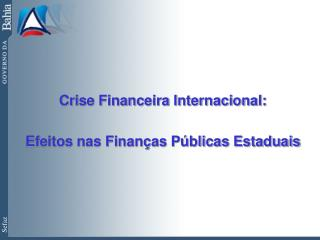 Crise Financeira Internacional: Efeitos nas Finanças Públicas Estaduais