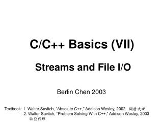 C/ C++ Basics  (VII) Str eams and File I/O