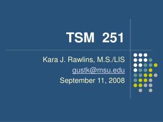 TSM  251