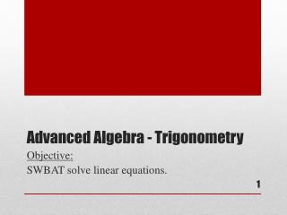 Advanced Algebra - Trigonometry