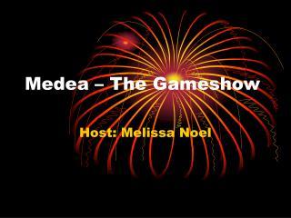 Medea – The Gameshow