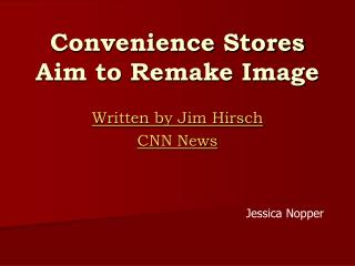 Convenience Stores Aim to Remake Image