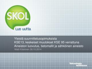 Matti Kiiskinen  28.10.2014