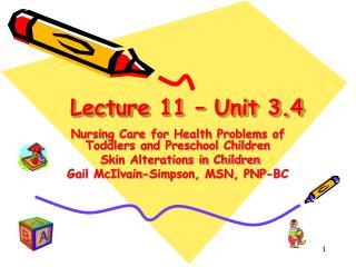Lecture 11 – Unit 3.4