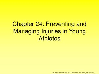 Chapter 24: Preventing and Managing Injuries in Young Athletes