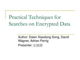 Practical Techniques for Searches on Encrypted Data