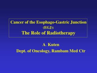 Cancer of the Esophago-Gastric Junction  (EGJ): The Role of Radiotherapy