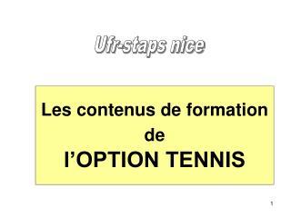 Les contenus de formation  de l'OPTION TENNIS