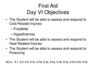 First Aid  Day VI Objectives