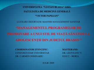 UNIVERSITATEA  ″LUCIAN BLAGA″ SIBIU  FACULTATEA DE MEDICINĂ GENERALĂ  ″VICTOR PAPILIAN″